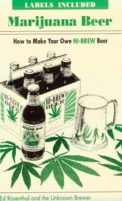 Marijuana Beer: How to Make Your Own Hi-Brew Beer 9780932551221