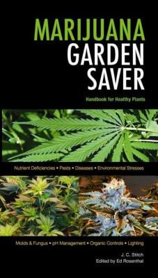 Marijuana Garden Saver: Handbook for Healthy Plants 9780932551917