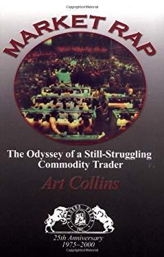 Market Rap: The Odyssey of a Still-Struggling Commodity Trader 9780934380614