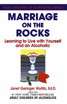 Marriage on the Rocks: Learning to Live with Yourself and an Alcoholic 9780932194176