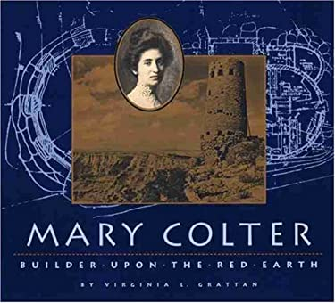 Mary Colter: Builder Upon the Red Earth 9780938216452
