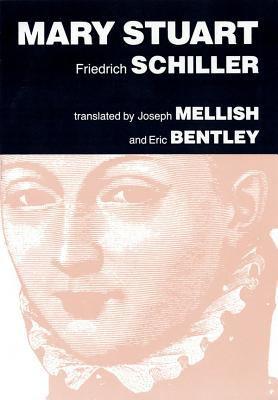 Mary Stuart: A Play by Friedrich Schiller 9780936839004