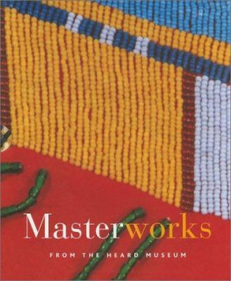 Masterworks from the Heard Museum 9780934351676