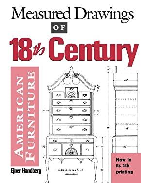 Measured Drawings of 18th Century American Furniture 9780936399461
