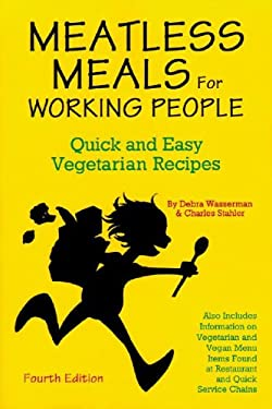 Meatless Meals for Working People: Quick and Easy Vegetarian Recipes 9780931411298