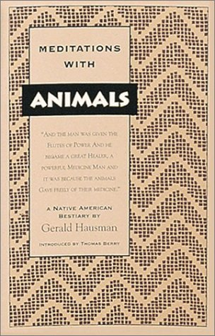 Meditations with Animals: A Native American Bestiary 9780939680269