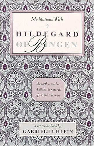 Meditations with Hildegard of Bingen 9780939680122
