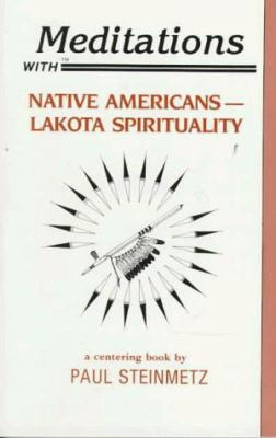 Meditations with Native Americans: Lakota Spirituality 9780939680139