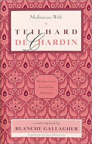 Meditations with Teilhard de Chardin 9780939680474