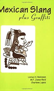 Mexican Slang Plus Graffiti 9780932653604