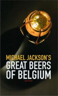 Michael Jackson's Great Beers of Belgium 9780937381939