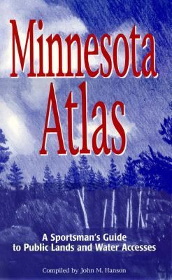 Minnesota Atlas: A Sportman's Guide to Public Lands and Water Accesses 9780934860611