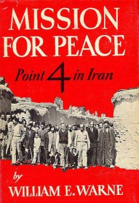 Mission for Peace: Point 4 in Iran 9780936347844