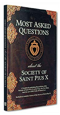 Most Asked Questions about the Society of Saint Pius X 9780935952438