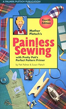 Mother Pletsch's Painless Sewing: With Pretty Pati's Perfect Pattern Primer 9780935278545