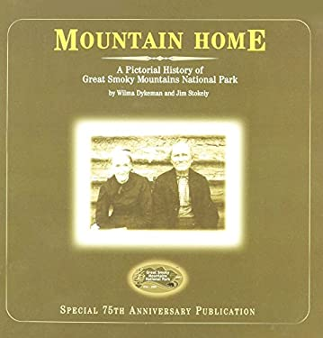 Mountain Home: A Pictoral History of Great Smoky Mountains National Park