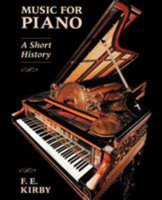 Music for Piano: A Short History 9780931340864