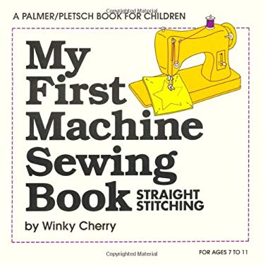 My First Machine Sewing Book: Straight Stitching 9780935278408