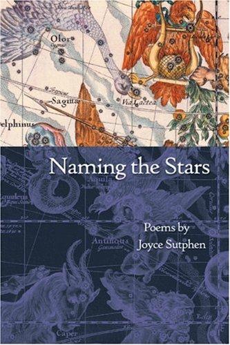 Naming the Stars: Poems 9780930100056