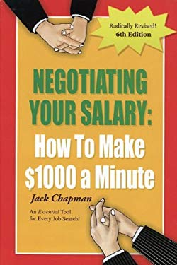 Negotiating Your Salary: How to Make $1,000 a Minute 9780931213199