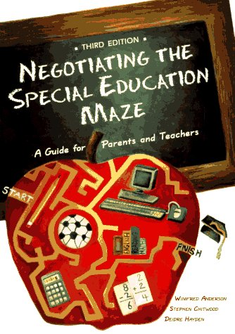 Negotiating the Special Education Maze: A Guide for Parents and Teachers