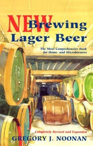 New Brewing Lager Beer: The Most Comprehensive Book for Home and Microbrewers 9780937381823