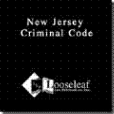 New Jersey Criminal Code: Title 2C and Extracts of Related Laws 9780930137380