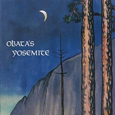 Obata's Yosemite: Art and Letters of Obata from His Trip to the High Sierra in 1927 9780939666676