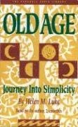 Old Age: Journey Into Simplicity 9780930407261