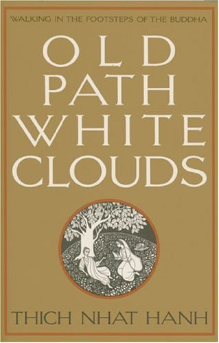 Old Path White Clouds: Walking in the Footsteps of the Buddha 9780938077268