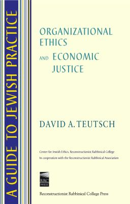 Organizational Ethics and Economic Justice 9780938945123