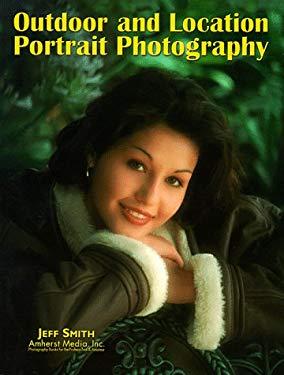 Outdoor & Location Portrait Photography 9780936262802
