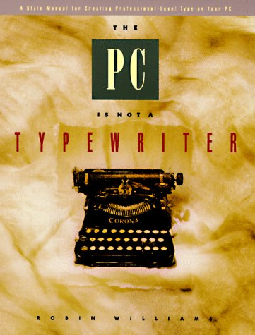 The PC Is Not a Typewriter 9780938151494
