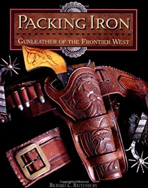 Packing Iron: Gunleather of the Frontier West 9780939549085