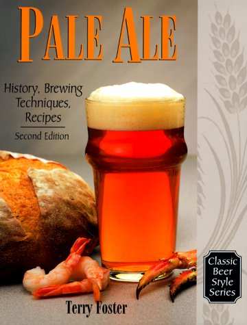 Pale Ale: History, Brewing, Techniques, Recipes 9780937381694