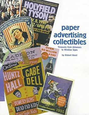 Paper Advertising Collectibles: Treasures from Almanacs to Window Signs 9780930625917