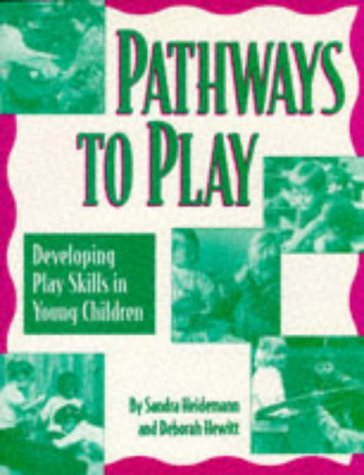 Pathways to Play: Developing Play Skills in Young Children 9780934140652