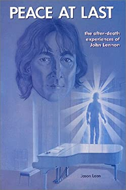 Peace at Last: The After-Death Experiences of John Lennon 9780935699005