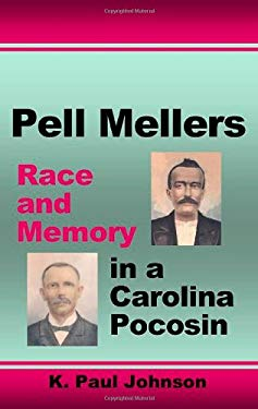 Pell Mellers: Race and Memory in a Carolina Pocosin 9780939479283