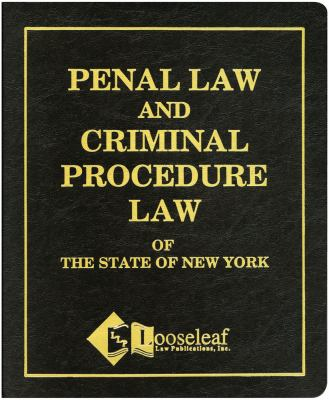 Penal Law and Criminal Procedure Law of the State of New York 9780930137519