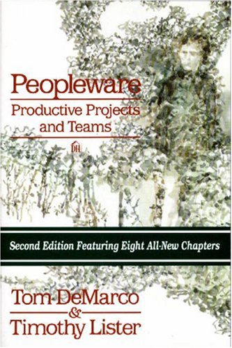 Peopleware : Productive Projects and Teams - 2nd Edition
