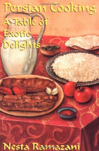 Persian Cooking: A Table of Exotic Delights 9780936347776