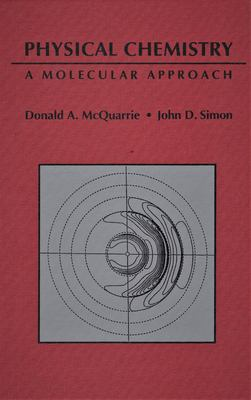 Physical Chemistry: A Molecular Approach 9780935702996