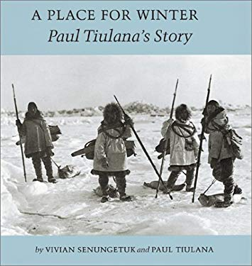 Place for Winter: Paul Tiulana's Story 9780938227021