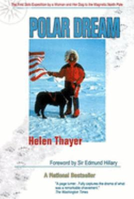 Polar Dream: The First Solo Expedition by a Woman and Her Dog to the Magnetic North Pole 9780939165452