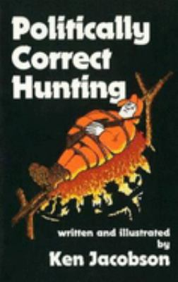 Politically Correct Hunting 9780936783147