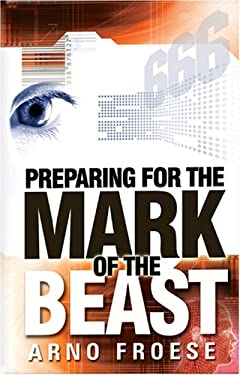 Preparing for the Mark of the Beast 9780937422632