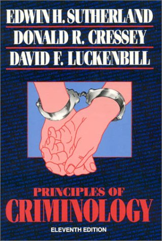 Principles of Criminology - Luckenbill, David F. / Cressey, Donald R. / Sutherland, Edwin H.
