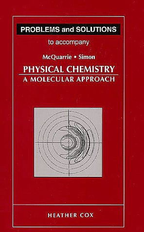 Problems and Solutions to Accompany McQuarrie and Simon's Physical Chemistry 9780935702439