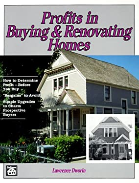 Profits in Buying and Renovating Homes 9780934041577